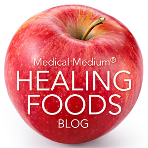 Medical Medium Blog: Healing Foods