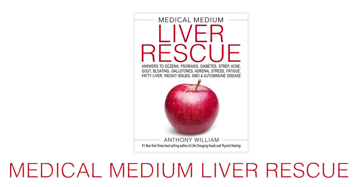 Medical Medium Liver Rescue Excerpts