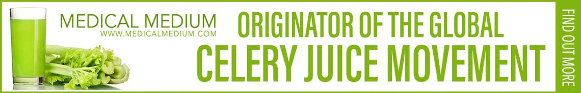 Medical Medium, Originator of the Global Celery Juice Movement