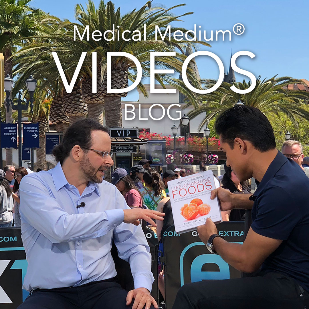 Medical Medium Blog Videos