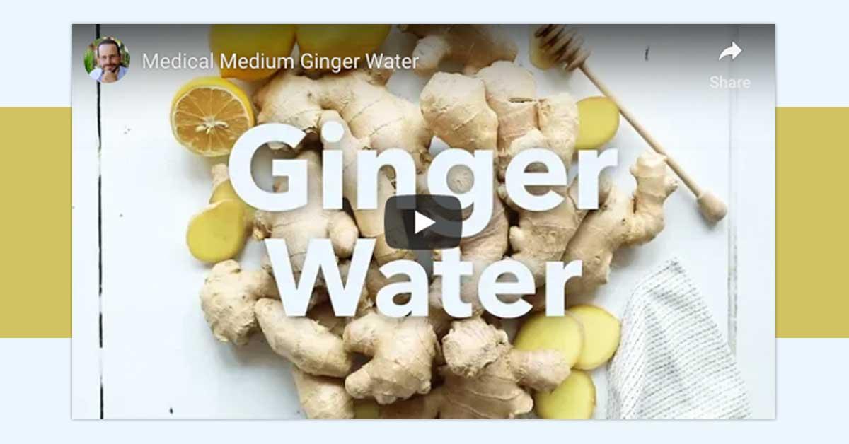 Ginger Water 101 | Medical Medium 101