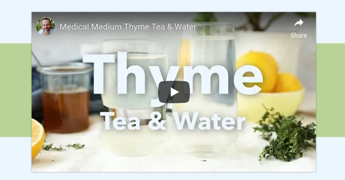 Thyme Tea & Thyme Water 101 | Medical Medium 101